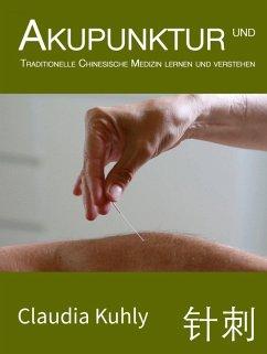 Akupunktur und TCM lernen und verstehen (eBook, ePUB) - Kuhly, Claudia
