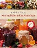 Köstlich und lecker - Marmeladen und Eingemachtes