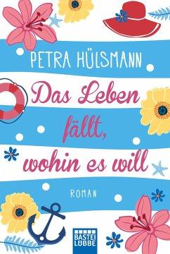 Das Leben fällt, wohin es will / Hamburg-Reihe Bd.4 - Hülsmann, Petra