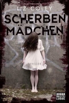 Scherbenmädchen - Coley, Liz