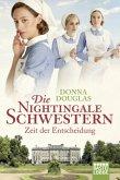 Zeit der Entscheidung / Die Nightingale Schwestern Bd.6