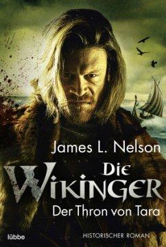 Der Thron von Tara / Die Wikinger Bd.2 - Nelson, James L.