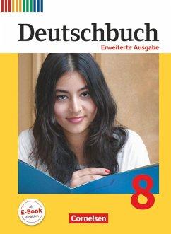 Deutschbuch 8. Schuljahr - Erweiterte Ausgabe -...