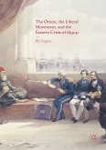 The Orient, the Liberal Movement, and the Eastern Crisis of 1839-41 (eBook, PDF)