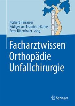 Facharztwissen Orthopädie Unfallchirurgie (eBoo...