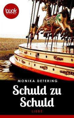 Schuld zu Schuld (eBook, ePUB) - Detering, Monika