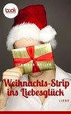 Weihnachts-Strip ins Liebesglück (eBook, ePUB)