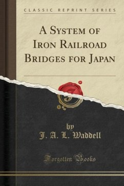 A System of Iron Railroad Bridges for Japan (Classic Reprint)