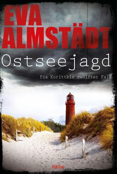 Ostseejagd / Pia Korittki Bd.12 - Almstädt, Eva