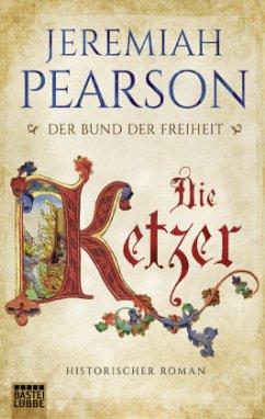 Die Ketzer / Der Bund der Freiheit Bd.2