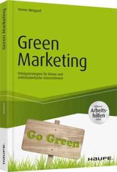 Green Marketing - inkl. Arbeitshilfen online - Weigand, Heiner