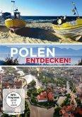 Polen entdecken (Vom Riesengebirge bis zu den Karpaten, Vom Stettiner Haff bis zu den Sümpfen der Biebrza, Von Masuren bis zu den Ostseestränden)