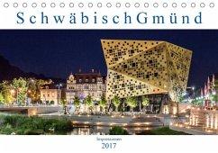 9783665564605 - Eugster, Armin: Schwäbisch Gmünd - Impressionen (Tischkalender 2017 DIN A5 quer) - Buch