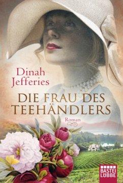 Die Frau des Teehändlers - Jefferies, Dinah