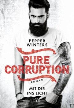 Mit dir ins Licht / Pure Corruption Bd.2 - Winters, Pepper