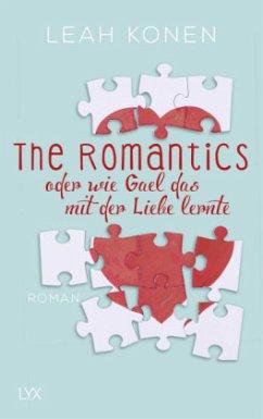 The Romantics, oder wie Gael das mit der Liebe lernte - Konen, Leah