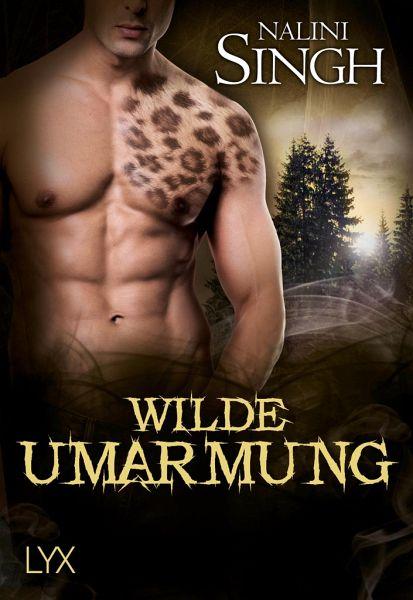 Wilde Umarmung / Gestaltwandler Bd.16 - Singh, Nalini