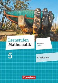 Lernstufen Mathematik 5. Jahrgangsstufe - Mittelschule Bayern - Arbeitsheft