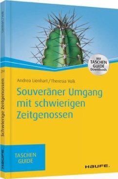 Souveräner Umgang mit schwierigen Zeitgenossen - Lienhart, Andrea; Volk, Theresia