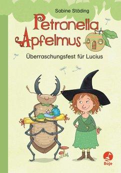 Überraschungsfest für Lucius / Petronella Apfelmus Erstleser Bd.1 - Städing, Sabine