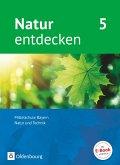 Natur entdecken 5. Jahrgangsstufe - Mittelschule Bayern - Schülerbuch