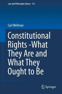 Constitutional Rights -What They Are and What They Ought to Be (eBook, PDF) - Wellman, Carl