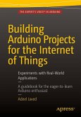 Building Arduino Projects for the Internet of Things (eBook, PDF)