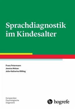 Sprachdiagnostik im Kindesalter (eBook, ePUB) - Melzer, Jessica; Petermann, Franz; Rißling, Julia-Katharina
