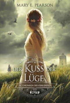 Der Kuss der Lüge / Die Chroniken der Verbliebenen Bd.1 - Pearson, Mary E.