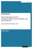 Kaiser Theodosius und der Staatskirchenerlass Cunctos Populos vom 28. Februar 380