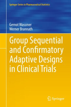 Group Sequential and Confirmatory Adaptive Designs in Clinical Trials (eBook, PDF) - Wassmer, Gernot; Brannath, Werner