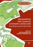 (Re)mapping the Latina/o Literary Landscape (eBook, PDF)