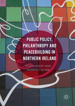 Public Policy, Philanthropy and Peacebuilding in Northern Ireland (eBook, PDF)