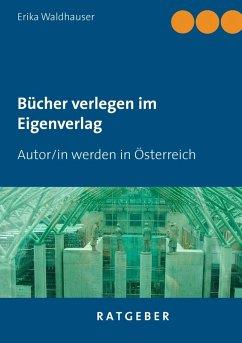 Bücher verlegen im Eigenverlag (eBook, ePUB)