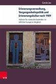 Erinnerungsverwaltung, Vergangenheitspolitik und Erinnerungskultur nach 1989 (eBook, PDF)