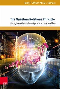 The Quantum Relations Principle (eBook, PDF) - Schloer, Hardy F.; Spariosu, Mihai I.