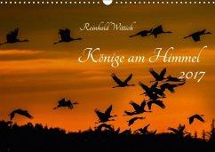 9783665566104 - Wittich, Reinhold: Könige am Himmel (Wandkalender 2017 DIN A3 quer) - Buch