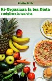 Ri-Organizza la tua Dieta e migliora la tua vita (eBook, ePUB)