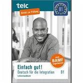 Einfach gut! Deutsch für die Integration. Lehrerhandbuch. B1