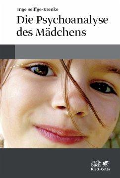 Die Psychoanalyse des Mädchens - Seiffge-Krenke, Inge