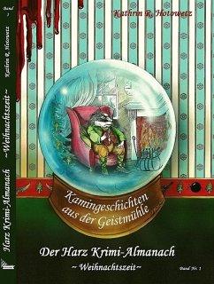 Harz Krimi-Almanach Band 1 - Weihnachtszeit