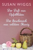 Der Duft von Apfelblüten / Der Geschmack von wildem Honig (eBook, ePUB)