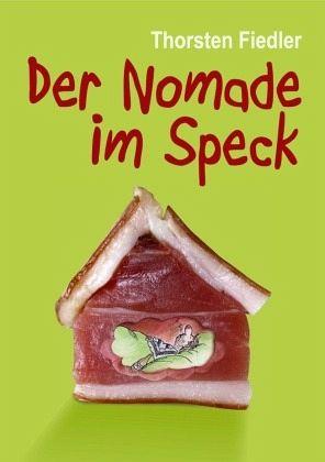 Der Nomade im Speck - Fiedler, Thorsten