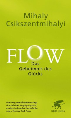 Flow. Das Geheimnis des Glücks - Csikszentmihalyi, Mihaly