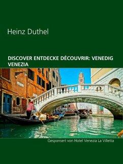 Discover Entdecke Découvrir: Venedig Venezia (eBook, ePUB)