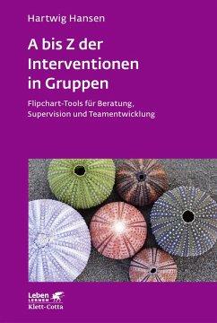 A bis Z der Interventionen in Gruppen - Hansen, Hartwig