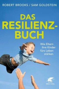 Das Resilienz-Buch - Brooks, Robert; Goldstein, Sam