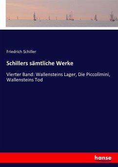 Schillers sämtliche Werke - Schiller, Friedrich