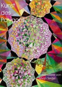 9783665566609 - Seidel, Istvan: Kunst des Polygons (Wandkalender 2017 DIN A2 hoch) - Buch