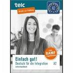 Einfach gut! Deutsch für die Integration. Lehrerhandbuch. A2